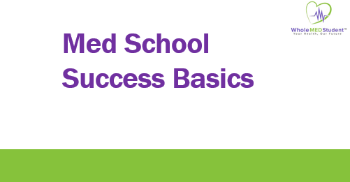 Med School Success Basics